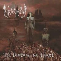 Impalement - In Torture We Trust